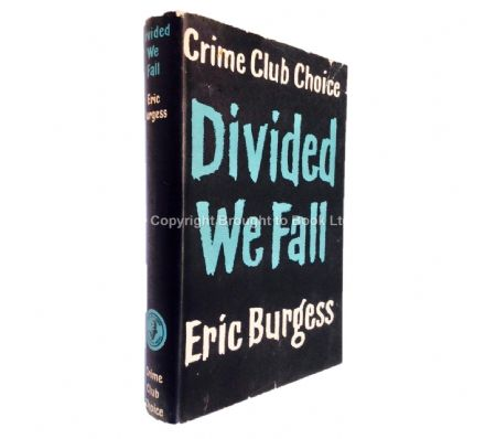 Divided We Fall by Eric Burgess First Edition Collins 1959